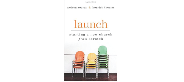 Launch by Nelson Searcy and Kerrick Thomas
