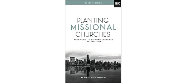 Planting Missional Churches by Ed Stetzer & Daniel Im