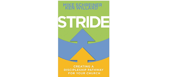 Stride: Creating a Discipleship Pathway for Your Church by Mike Schreiner & Ken Willard