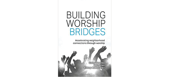 Building Worship Bridges by Cathy Townley