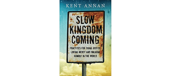 Slow Kingdom Coming by Kent Annan