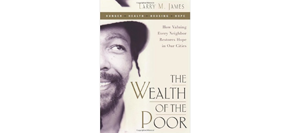 The Wealth of the Poor by Larry M. James