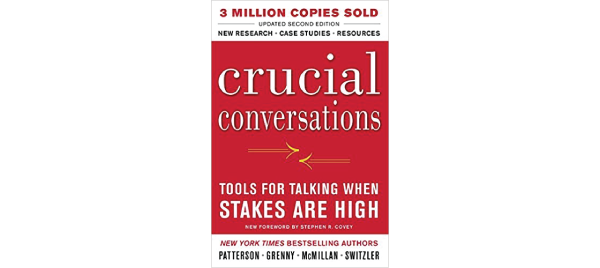 Crucial Conversations: Tools for Talking When Stakes Are High, Second Edition by Kerry Patterson et al