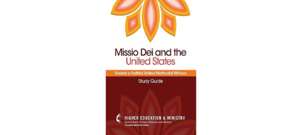 Missio Dei and the United States: Toward a Faithful United Methodist Witness by General Board of Higher Education