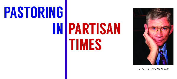 Pastoring in Partisan Times with Rev. Dr. Tex Sample