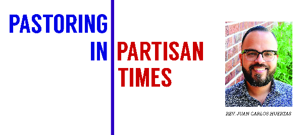Pastoring in Partisan Times with Rev. Juan Carlos Huertas