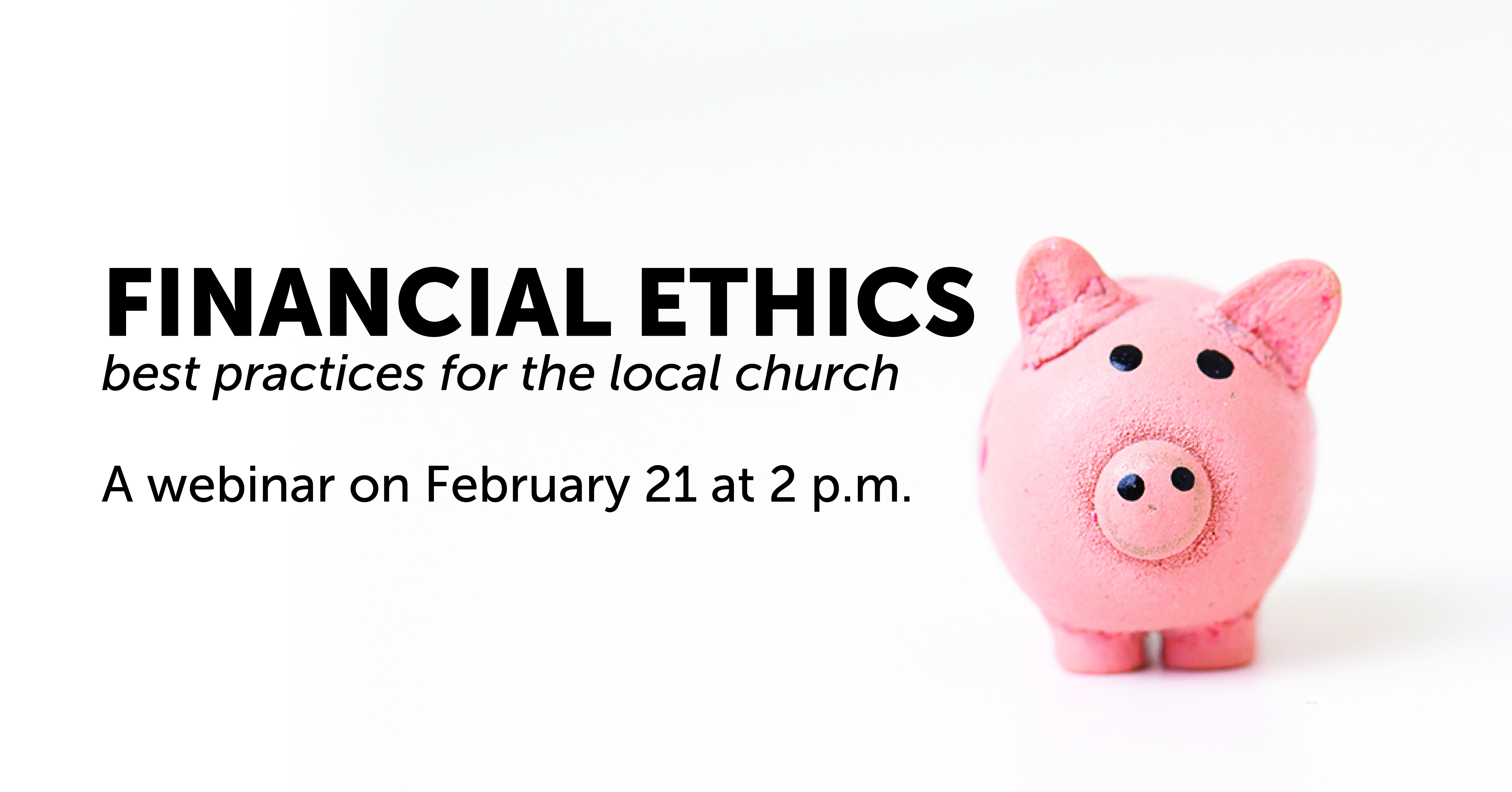 Financial Ethics for Local Churches Webinar