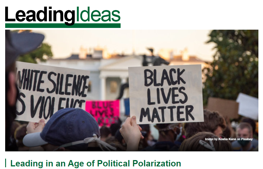 Leading Ideas: Leading in an Age of Political Polarization