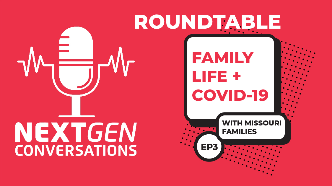 NextGen Conversations: Family Life During COVID-19
