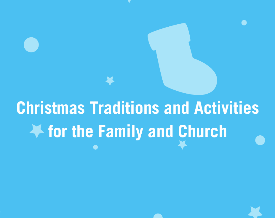 Christmas Traditions and Activities for the Family and Church